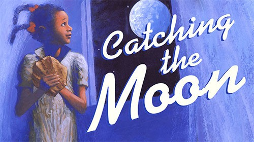 VIRTUAL SUMMER READING: CATCHING THE MOON | Kids Out and About Rochester